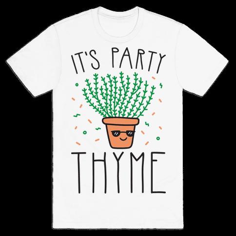 It's Party Thyme Mens/Unisex T-Shirt
