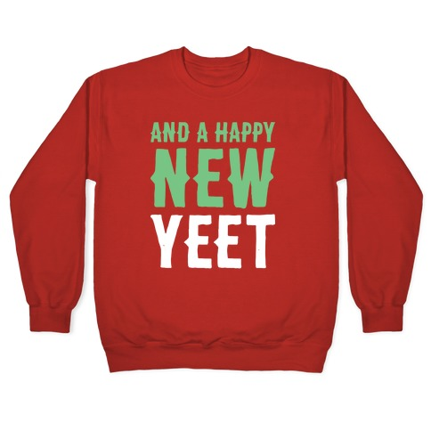 And A Happy New YEET Pullover