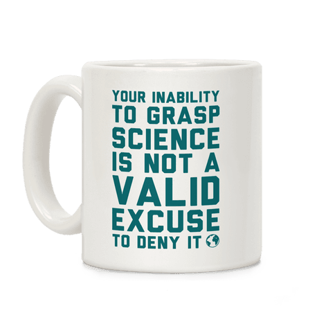 Your Inability To Grasp Science Coffee Mug
