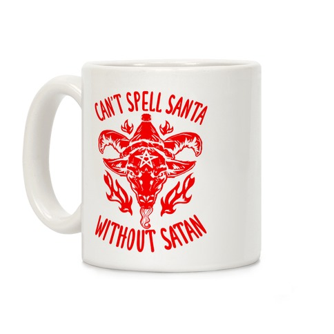 Can't Spell Santa Without Satan Coffee Mug