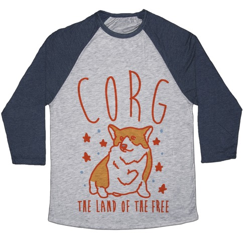 Corg The Land of The Free Corgi Parody Baseball Tee