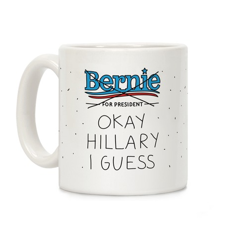 Okay Hillary I Guess Coffee Mug