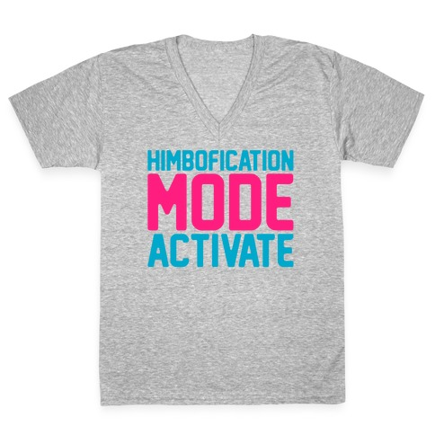 Himbofication Mode Activate V-Neck Tee Shirt
