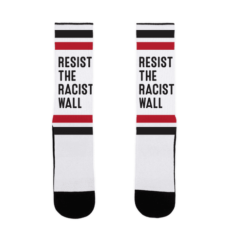 Resist The Racist Wall Sock