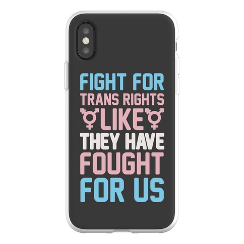 Fight For Trans Rights Like They Have Fought For Us Phone Flexi-Case