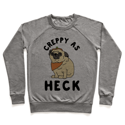 Creppy As Heck Pullover