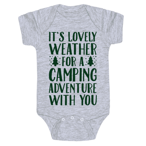 It's Lovely Weather For A Camping Adventure With You Parody Baby Onesy