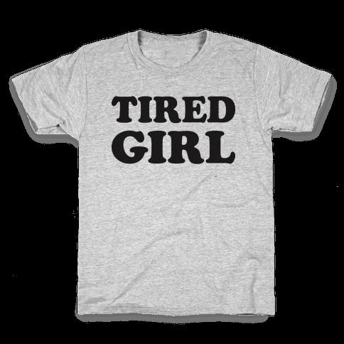 Tired Girl Kids T-Shirt