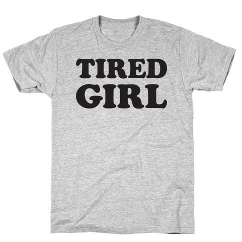 Tired Girl T-Shirt