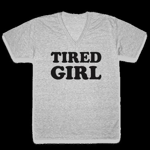 Tired Girl V-Neck Tee Shirt