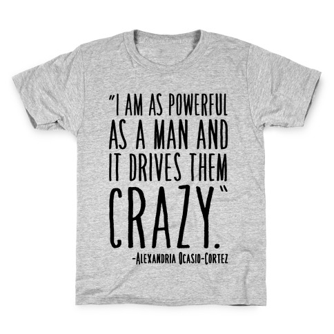 I Have As Much Power As A Man AOC Quote Kids T-Shirt