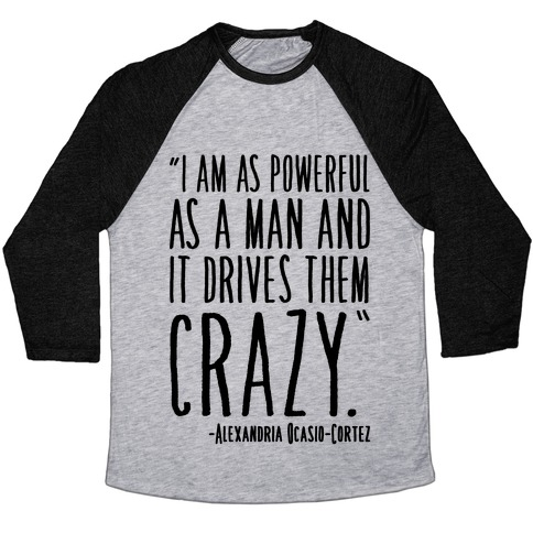 I Have As Much Power As A Man AOC Quote Baseball Tee