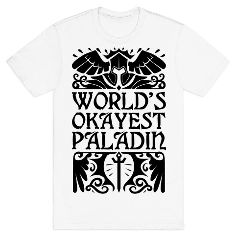 World's Okayest Paladin T-Shirt