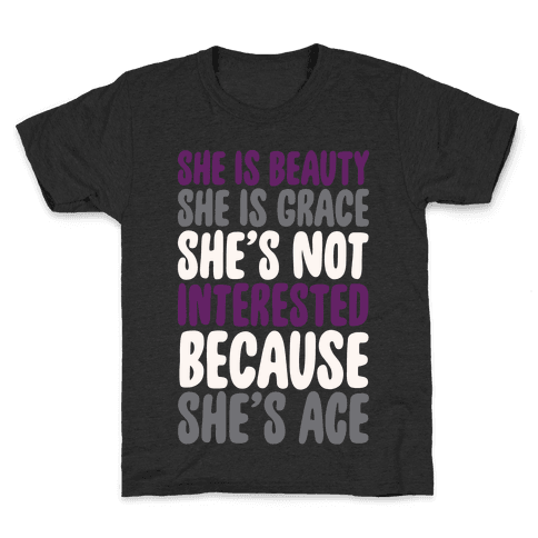 She Is Beauty She Is Grace She's Not Interested Because She's Ace White Print Kids T-Shirt