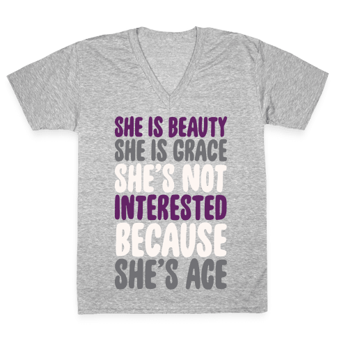 She Is Beauty She Is Grace She's Not Interested Because She's Ace White Print V-Neck Tee Shirt