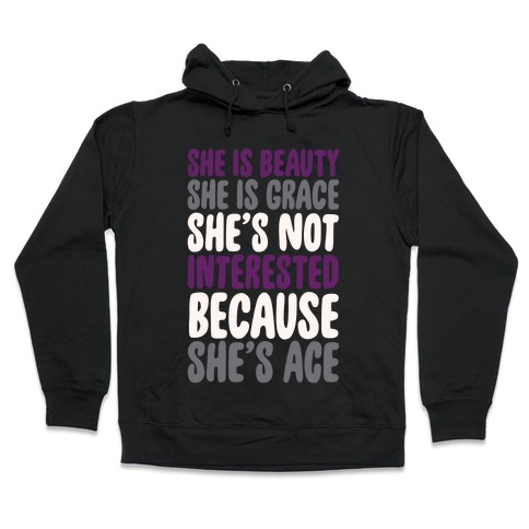 She Is Beauty She Is Grace She's Not Interested Because She's Ace White Print Hooded Sweatshirt