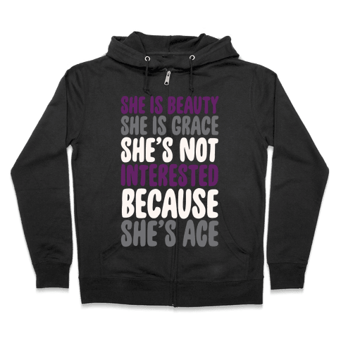 She Is Beauty She Is Grace She's Not Interested Because She's Ace White Print Zip Hoodie