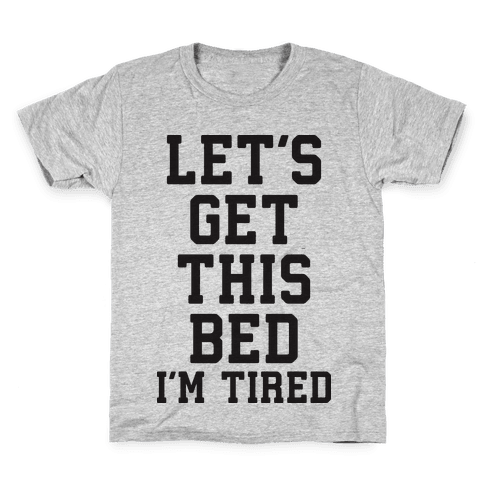 Let's Get This Bed Kids T-Shirt