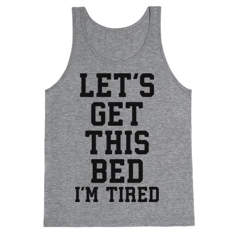 Let's Get This Bed Tank Top