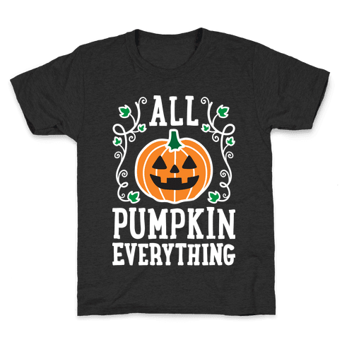 All Pumpkin Everything Kids T-Shirt