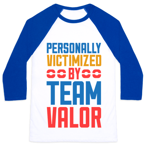 Personally Victimized By Team Valor Baseball Tee