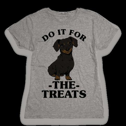 Do It For The Treats Dachshund Womens T-Shirt