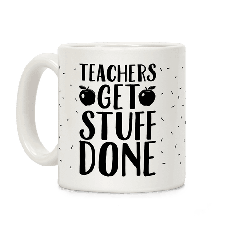 Teachers Get Stuff Done Coffee Mug