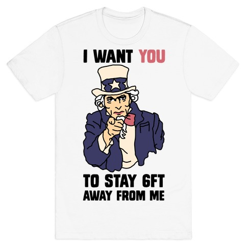 I Want You to Stay 6Ft Away From Me Uncle Sam T-Shirt