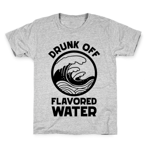 Drunk Off Flavored Water Kids T-Shirt