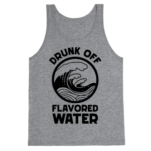 Drunk Off Flavored Water Tank Top