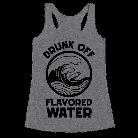 Drunk Off Flavored Water Racerback Tank Top