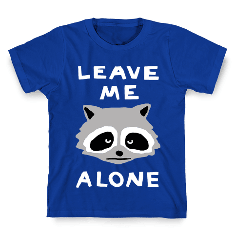 Leave Me Alone Raccoon Kids T-Shirt