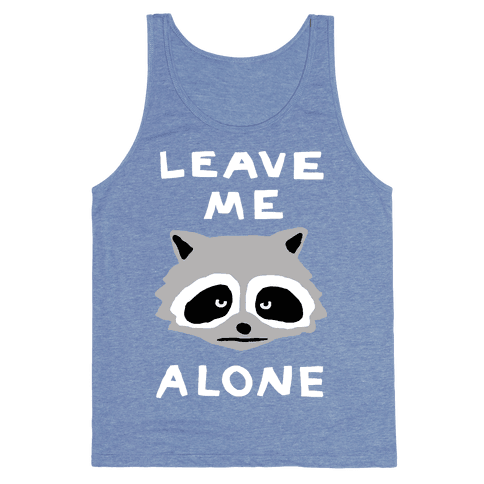 Leave Me Alone Raccoon Tank Top