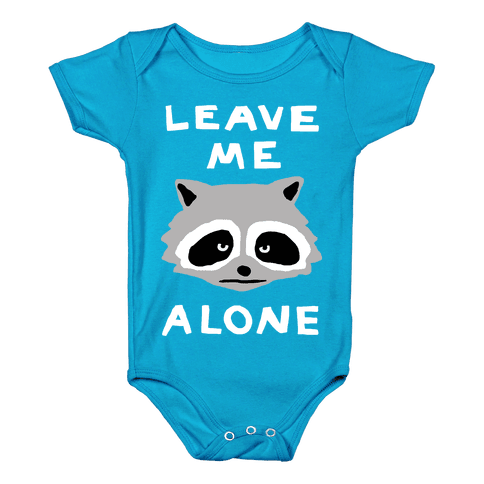 Leave Me Alone Raccoon Baby Onesy