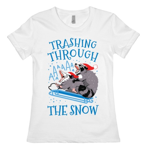 Trashing Through The Snow Womens T-Shirt