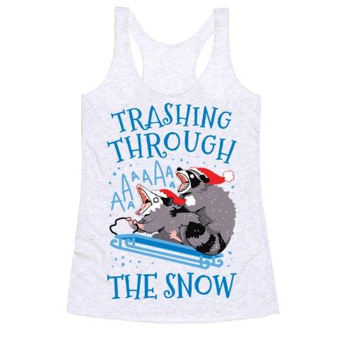 Trashing Through The Snow Racerback Tank Top