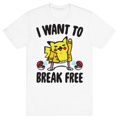 I Want To Break Free Parody Mens T-Shirt
