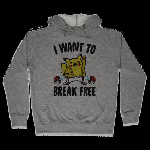 I Want To Break Free Parody Hooded Sweatshirt