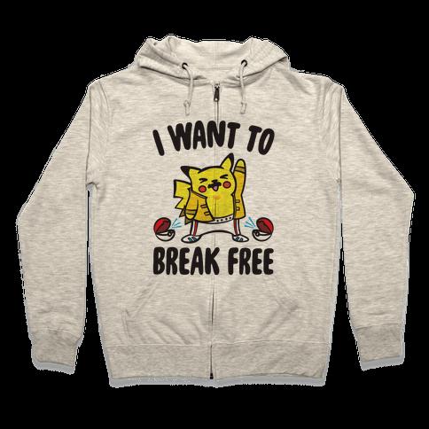 I Want To Break Free Parody Zip Hoodie