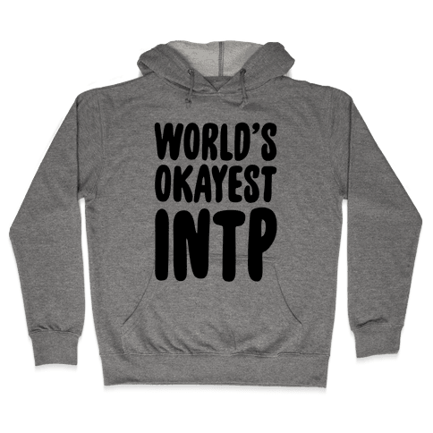 World's Okayest INTP Hooded Sweatshirt