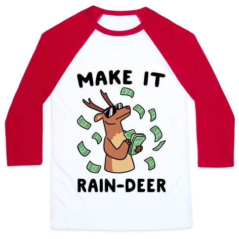 Make It Rain-deer Baseball Tee