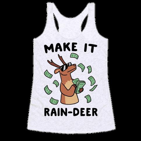 Make It Rain-deer Racerback Tank Top