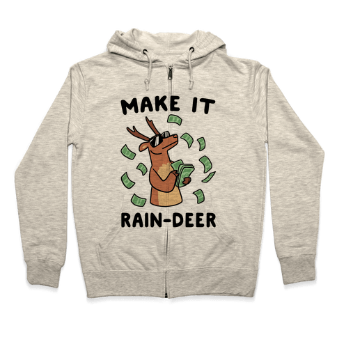 Make It Rain-deer Zip Hoodie