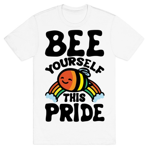 Bee Yourself This Pride T-Shirt