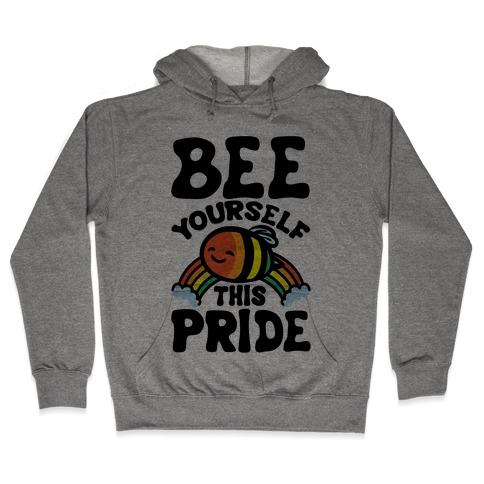 Bee Yourself This Pride Hooded Sweatshirt