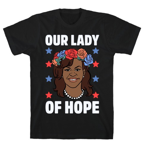 Michelle Obama: Our Lady Of Hope T-Shirt
