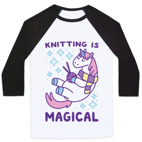 Knitting is Magical Baseball Tee