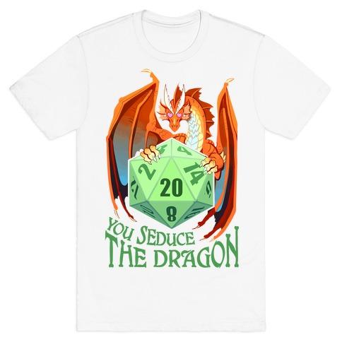 You Seduce The Dragon T-Shirt