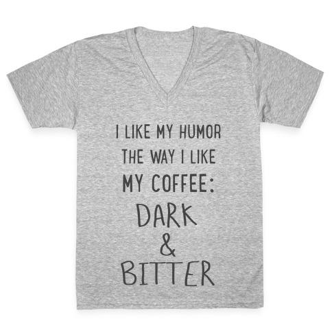 Dark and Bitter V-Neck Tee Shirt