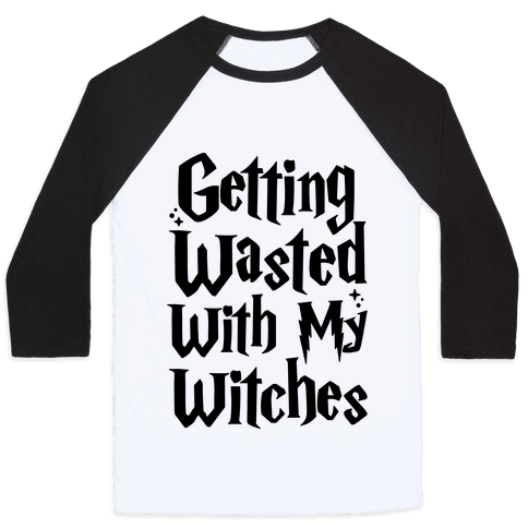 Getting Wasted With My Witches Baseball Tee
